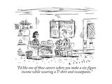 """I'd like one of those careers where you make a six-figure income while we"" - New Yorker Cartoon"