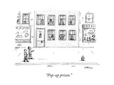 """Pop-up prison"" - New Yorker Cartoon"