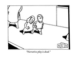 """Narrative play is dead"" - New Yorker Cartoon"