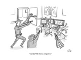 """""""Careful! He knows computers"""" - New Yorker Cartoon"""