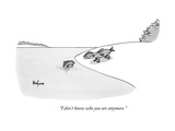 """I don't know who you are anymore"" - New Yorker Cartoon"