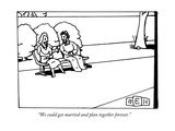"""We could get married and plan together forever"" - New Yorker Cartoon"