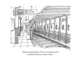 """""""Ladies and gentlemen  there is an uptown train a hundred and two stations"""" - New Yorker Cartoon"""
