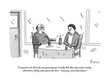 """I wanted to be there for you growing up  I really did But I got a foot c"" - New Yorker Cartoon"