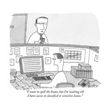 """""""I want to spill the beans  but I'm waiting till I have access to classifi"""" - New Yorker Cartoon"""