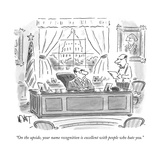 """""""On the upside  your name recognition is excellent with people who hate yo - New Yorker Cartoon"""