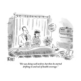 """""""He was doing well at first  but then he started drifting in and out of he"""" - New Yorker Cartoon"""