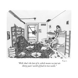 """Well  that's the last of it  which means we just ate thirty years' worth "" - New Yorker Cartoon"