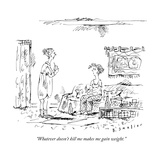 """""""Whatever doesn't kill me makes me gain weight"""" - New Yorker Cartoon"""