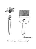 """You creative typesit's always something"" - New Yorker Cartoon"