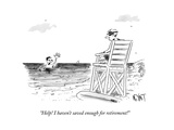 """""""Help! I haven't saved enough for retirement!"""" - New Yorker Cartoon"""