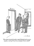 """How about instead of another stupid Monday lunch we go to my place  crank"" - New Yorker Cartoon"