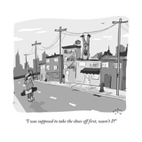 """""""I was supposed to take the shoes off first  wasn't I"""" - New Yorker Cartoon"""