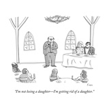 """I'm not losing a daughterI'm getting rid of a daughter"" - New Yorker Cartoon"