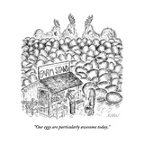 """Our eggs are particularly awesome today"" - New Yorker Cartoon"