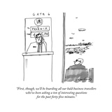 """First  though  we'll be boarding all our bald business travellers who've "" - New Yorker Cartoon"
