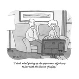 """""""I don't mind giving up the appearance of privacy to live with the illusio"""" - New Yorker Cartoon"""