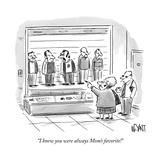 """I knew you were always Mom's favorite!"" - New Yorker Cartoon"