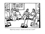 """Refresh my memorywhy do we meet once a week"" - New Yorker Cartoon"