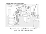 """""""Caption: we work in an office; however  we have dressed for the circus W"""" - New Yorker Cartoon"""