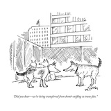 """""""Did you hearwe're being transferred from bomb-sniffing to trans fats"""" - New Yorker Cartoon"""
