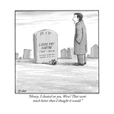 """Honey  I cheated on you Wow! That went much better than I thought it wou - New Yorker Cartoon"