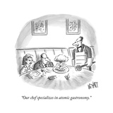 """""""Our chef specializes in atomic gastronomy""""  - New Yorker Cartoon"""