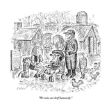 """We raise our beef humanely"" - New Yorker Cartoon"