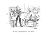 """""""He's here to give you a second  cooler opinion"""" - New Yorker Cartoon"""