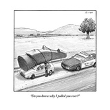 """Do you know why I pulled you over"" - New Yorker Cartoon"