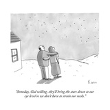 """Someday  God willing  they'll bring the stars down to our eye level so we"" - New Yorker Cartoon"