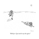 """Hold upI got sand in my shoe again"" - New Yorker Cartoon"