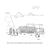 """""""Don't worryif we double the minimum wage it will still be nothing"""" - New Yorker Cartoon"""