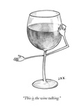 """This is the wine talking"" - New Yorker Cartoon"