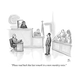 """""""Please read back that last remark in a more murdery voice"""" - New Yorker Cartoon"""