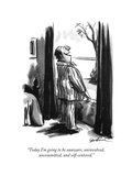 """Today I'm going to be unaware  uninvolved  uncommitted  and self-centered - New Yorker Cartoon"