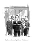 """""""I've decided to leave public office because I lost the election"""" - New Yorker Cartoon"""