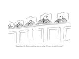 """If you please  Mr Justice  would you mind not saying  'Of course we coul"" - New Yorker Cartoon"
