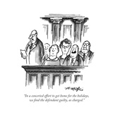 """In a concerted effort to get home for the holidays  we nd the defendant "" - New Yorker Cartoon"