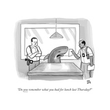 """Do you remember what you had for lunch last Thursday"" - New Yorker Cartoon"
