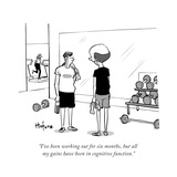 """I've been working out for six months  but all my gains have been in cogni"" - Cartoon"