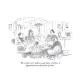 """Remember  we're talking mega bucks  Don't let it degenerate into a discuÉ"" - Cartoon"
