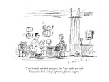 """""""I can't make you look younger  but I can make you look like you've had a """" - New Yorker Cartoon"""