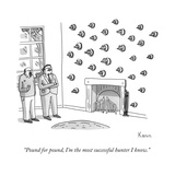 """""""Pound for pound  I'm the most successful hunter I know"""" - New Yorker Cartoon"""