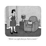 """""""Mother was right about you You're a toaster"""" - New Yorker Cartoon"""