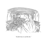 """It didn't have to end like this"" - New Yorker Cartoon"
