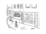 "A storefront ""Medical Marijuana Dispensary "" is right next to the ""Medical - New Yorker Cartoon"