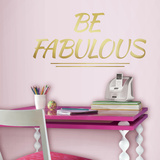 Be Fabulous Quote Peel and Stick Wall Decals