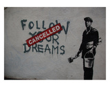 Follow your dreams Reproduction d'art par Banksy