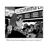 """What kind of moviemaking do we want to reinforce"" - New Yorker Cartoon"